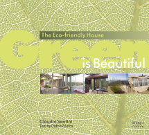 "Claudio Santini worked very closely with the editors and writers to produce his latest book on the aesthetics of eco-friendly design, ""Green is Beautiful"""