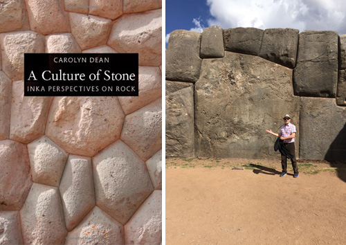 "Carolyn Dean's art historical work ""A Culture of Stone"" details how the Inca thought about rock on a primordial scale. Right photo: Mark English Architects"
